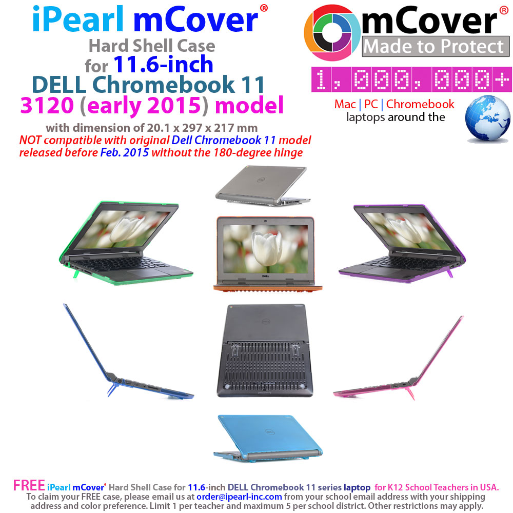"mCover  				Hard Shell case for Dell 11.6"" series  				Chromebook 11 3120 ( released in early  				2015 )"