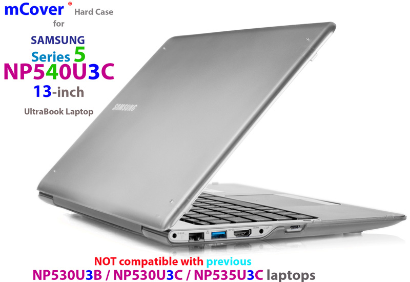 mCover  				Hard Shell case for Samsung Series 5  				NP540U3C series Ultrabook